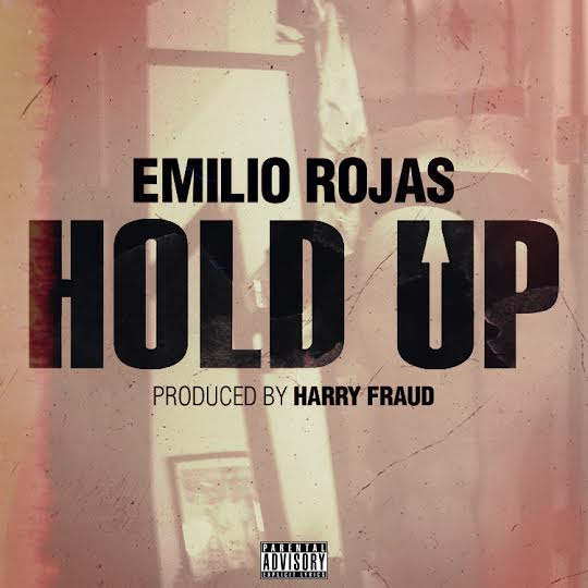 hold up Emilio Rojas   Hold Up (Prod. By Harry Fraud)