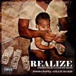 Pooda Dappa – Realize Ft. Gillie Da Kid (Prod by Lavish Die Rich)