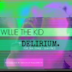 Willie The Kid – Delierium Ft. Sha Stimuli and Sean Price (Prod. by Bronze Nazareth)