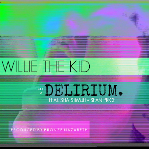 jognNP1 Willie The Kid   Delierium Ft. Sha Stimuli and Sean Price (Prod. by Bronze Nazareth)