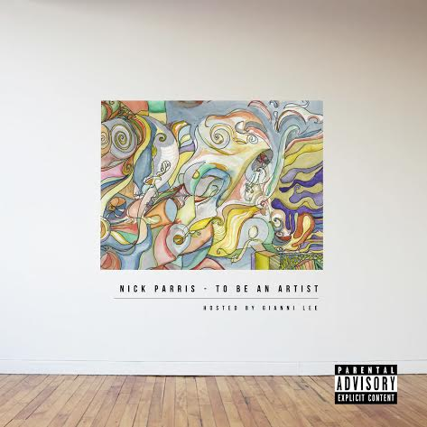 unnamed4 Nick Parris (@Naachyll)   to Be an Artist (Mixtape) | Hosted by @giannilee