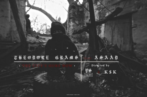 Theodore Grams – The City's Ours Now Ft. Asaad (Official Video)