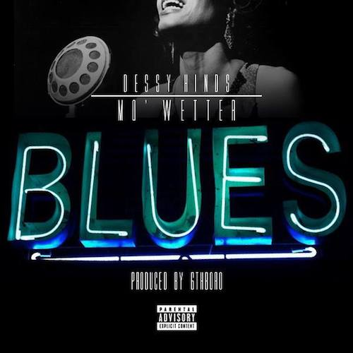 RPSM5YX Dessy Hinds – Mo Wetter Blues (Audio) (Produced By 6thBoro)