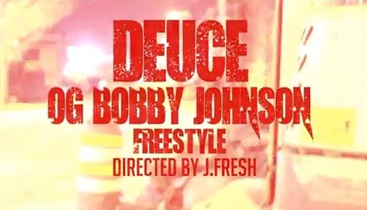 Deuce – OG Bobby Johnson Freestyle (Video)