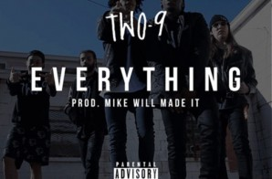 Two9 – Everything (Prod. by Mike Will Made It)