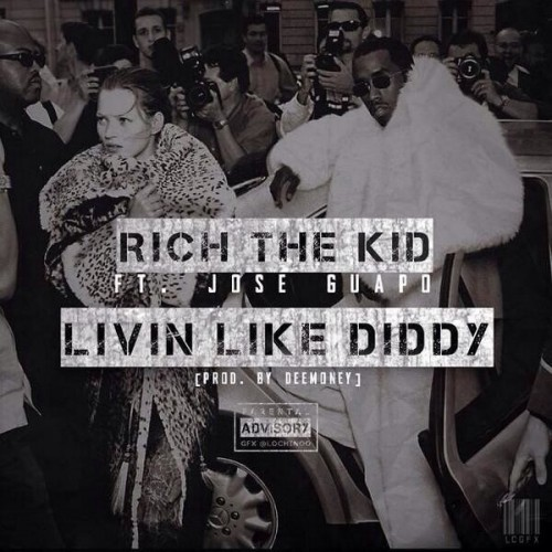 livin like diddy 600x600 500x500 Rich The Kid x Jose Guapo   Livin Like Diddy