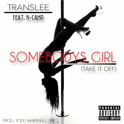 unnamed 13 Translee x K Camp   Somebodys Girl (Take If Off)