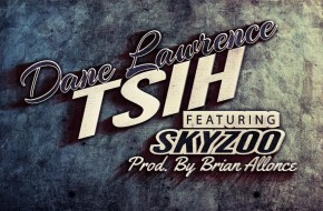 Dane Lawrence – TSIH Ft. Skyzoo