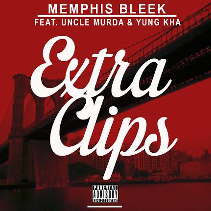 unnamed11 Memphis Bleek   Extra Clips (Audio) Ft. Uncle Murda & Yung KHA