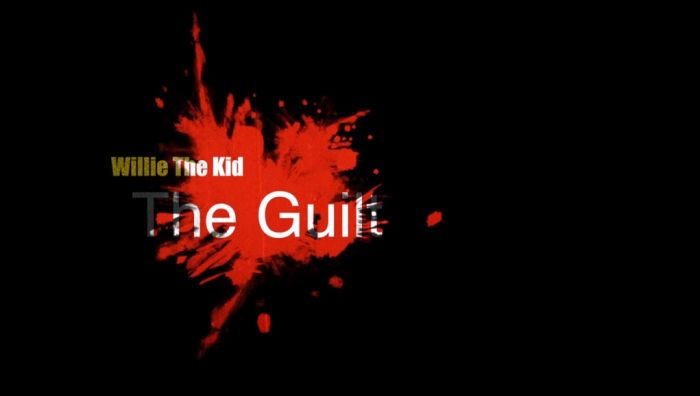 willieguilty Willie The Kid   The Guilt (Official Video) (Dir. by Joe Moon & Tekh Togo)