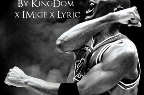 Lyric x Kingdom x iMige – All We Do Is Ball