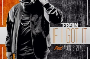 T-Pain – If I Got It ft. Akon & 2Face