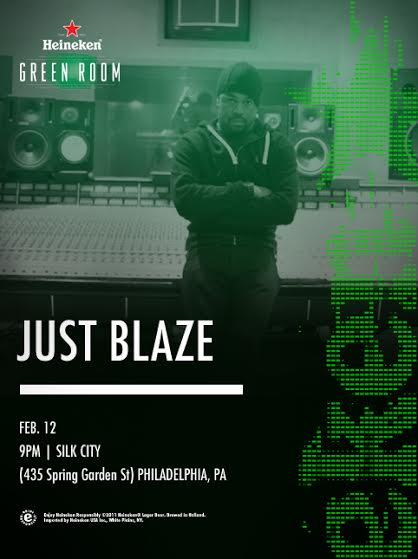 Green Room  Heineken Green Room with Just Blaze February 12th at Silk City (Phila, Pa)