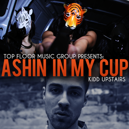 Kidd Upstairs Ashin In My Cup Kidd Upstairs   Ashin In My Cup