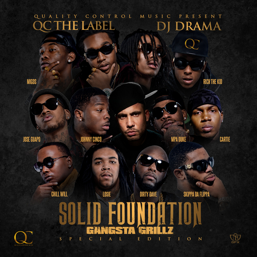 Quality Control Music Solid Foundation front large Quality Control Music Presents   Solid Foundation (Mixtape) (Hosted by DJ Drama)