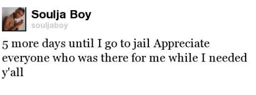 Soulja Boy Tweet Soulja Boy Confirms Jail Time Through Twitter