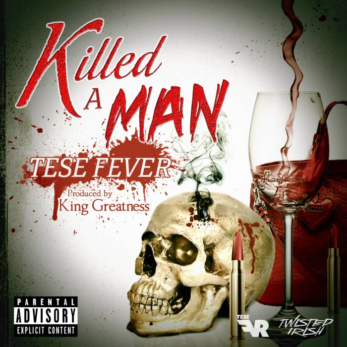 TESE FEVER KILLED A MAN Tese Fever   Killed A Man (Prod. by King Greatness)