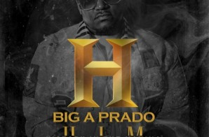 Big A Prado – H.I.M (History In the Making) (Mixtape) (Hosted by Don Cannon)