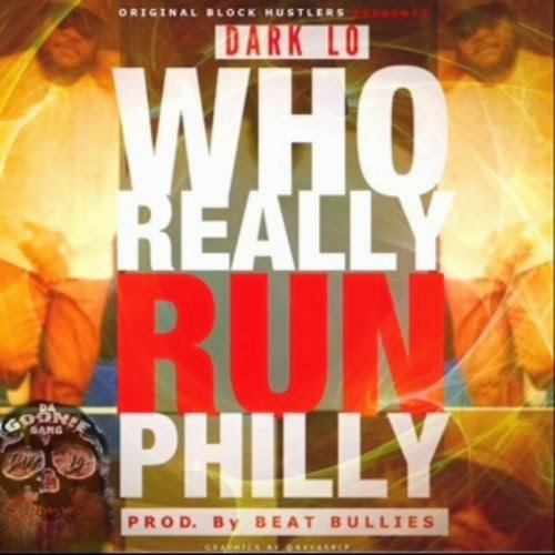 Dark Lo - Who Really Run Philly