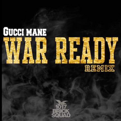 gucci-mane-war-ready-remix.jpg