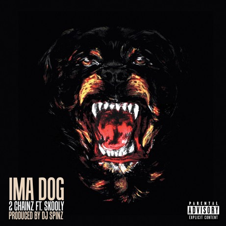 imadogofficial 1 2 Chainz x Skooly   Ima Dog (Prod. by DJ Spinz)