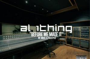 Al 1Thing – Before We Made It Freestyle