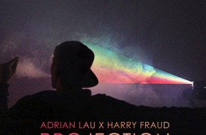 Adrian Lau & Harry Fraud – Projection (Mixtape)
