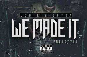 Louie V Gutta – We Made It Freestyle