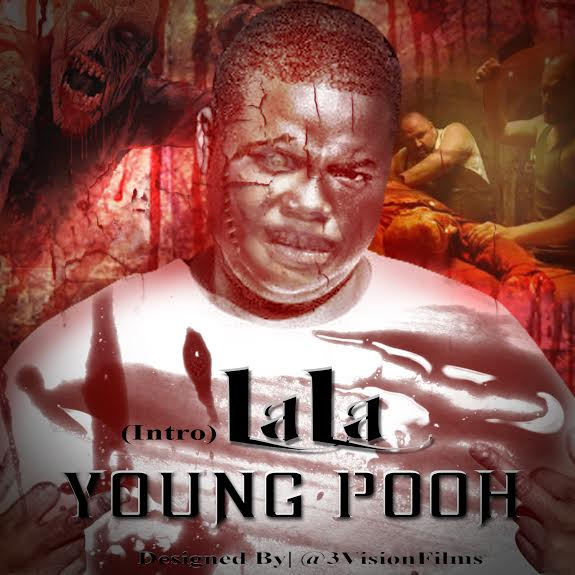 unnamed7 Young Pooh   Lala Intro