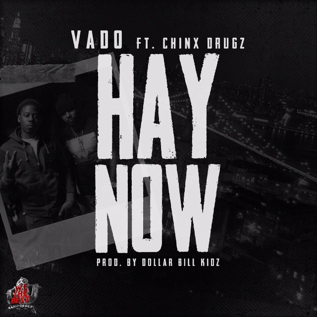 vado hay now cover Vado – Hay Now ft. Chinx