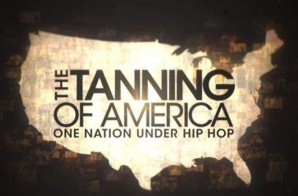 The Tanning Of America: One Nation Under Hip Hop Pt. 4 (Full Episode) (Video)