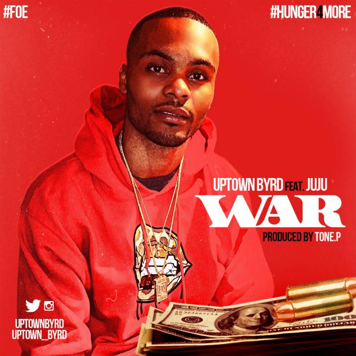 war Uptown Byrd   War Ft. JuJu (Prod by Tone P)