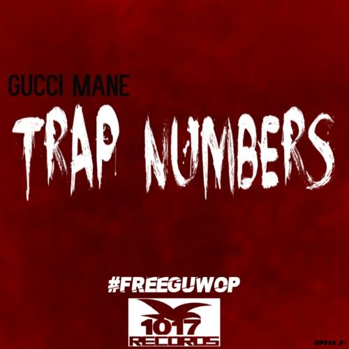 500 1393819412 gucci mane trap numbers 83 Gucci Mane   Trap Numbers
