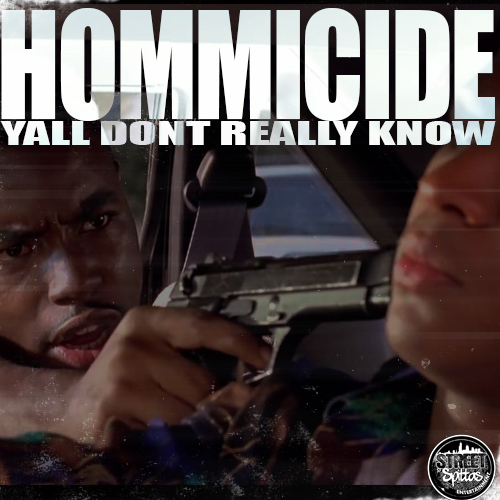 Hommicide Yall Dont Really Know Hommicide   Yall Dont Really Know