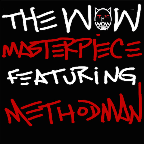 I8PdYZI The Wow – Masterpiece ft. Method Man