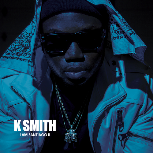 K Smith I Am Santiago 2 front large K. Smith   I Am Santiago 2 (Mixtape)