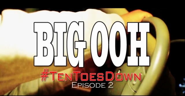 OOH2 Big Ooh!   #TenToesDown Vlog Episode 2 (Video) (Dir. by DJ Doe Boy)