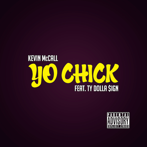 YJElGQN Kevin McCall – Yo Chick ft. Ty Dolla $ign