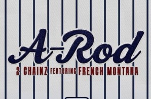 2 Chainz – A-Rod Ft. French Montana (Prod. by Young Chop)
