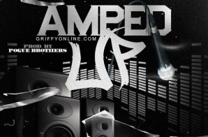 Jay Griffy – Amped Up Ft. Gillie Da Kid (Prod by The Pogue Brothers)