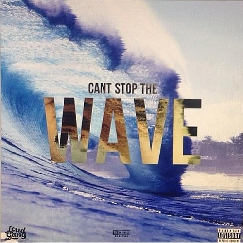 artworks 000072684791 esvvlb t500x500 Loud DeJesus Debuts His Max B Inspired Single Cant Stop The Wave