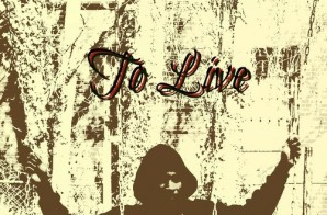 KoolaiddBravo – To Live (Prod. By Jazz Logic)