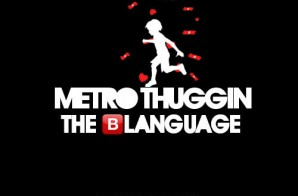 Metro Thuggin (Young Thug x Metro Boomin) – The Blanguage
