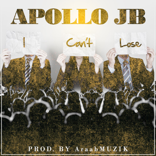 apollo-jb-i-cant-lose-prod-by-araabmuzik.jpg