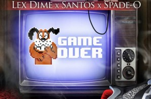 Lex Dime – Game Over Ft. Santos & Spade-O