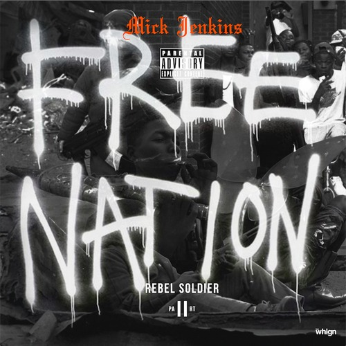 mickjenkins Mick Jenkins   Free Nation Rebel Soldier, Part II