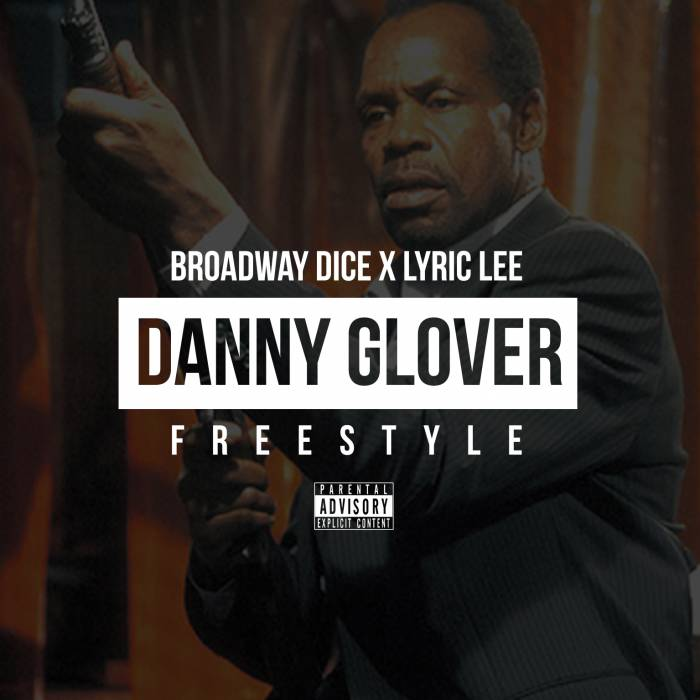 photo Broadway Dice x Lyric Lee   Danny Glover Freestyle