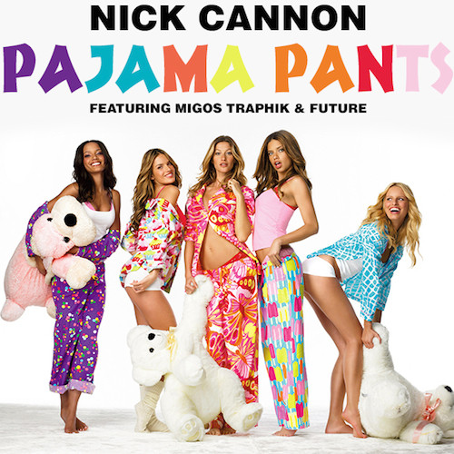 qphpYoS Nick Cannon – Pajama Pants ft. Migos, Traphik & Future