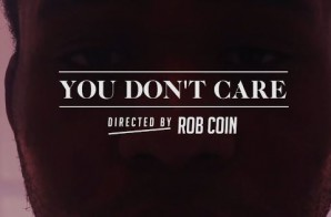 Dominic Serendip – You Don't Care (Video) (Directed By Rob Coin)