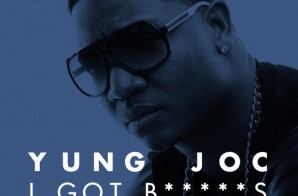 Yung Joc – I Got Bitches feat. AE200 & D Dro
